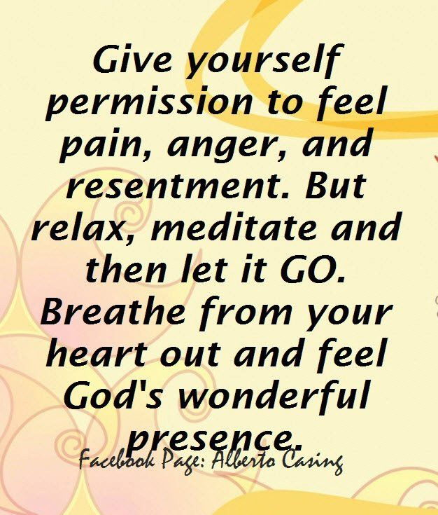 Let Go Of The Pain Anger And Resentment Inspirations Life