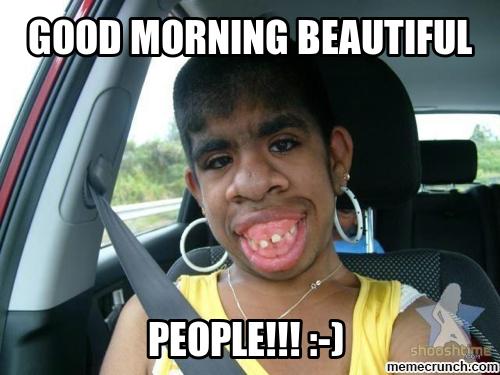 Funny Good Morning Beautiful Memes