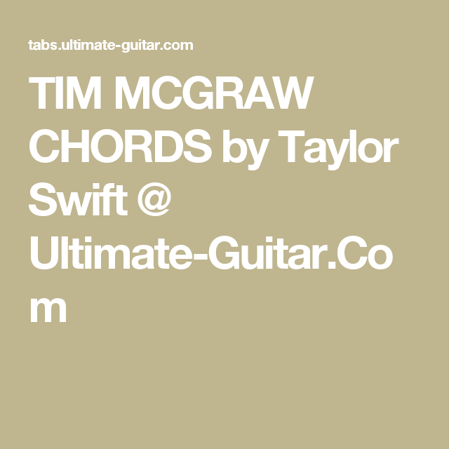 Tim Mcgraw Chords By Taylor Swift Ultimate Guitar Chords