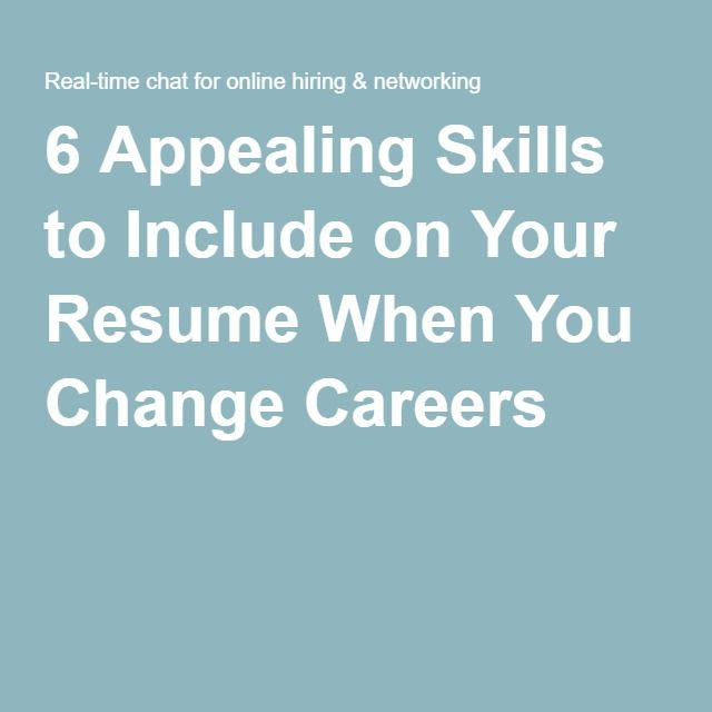 6 Appealing Skills to Include on Your Resume When You Change - skills to put on your resume