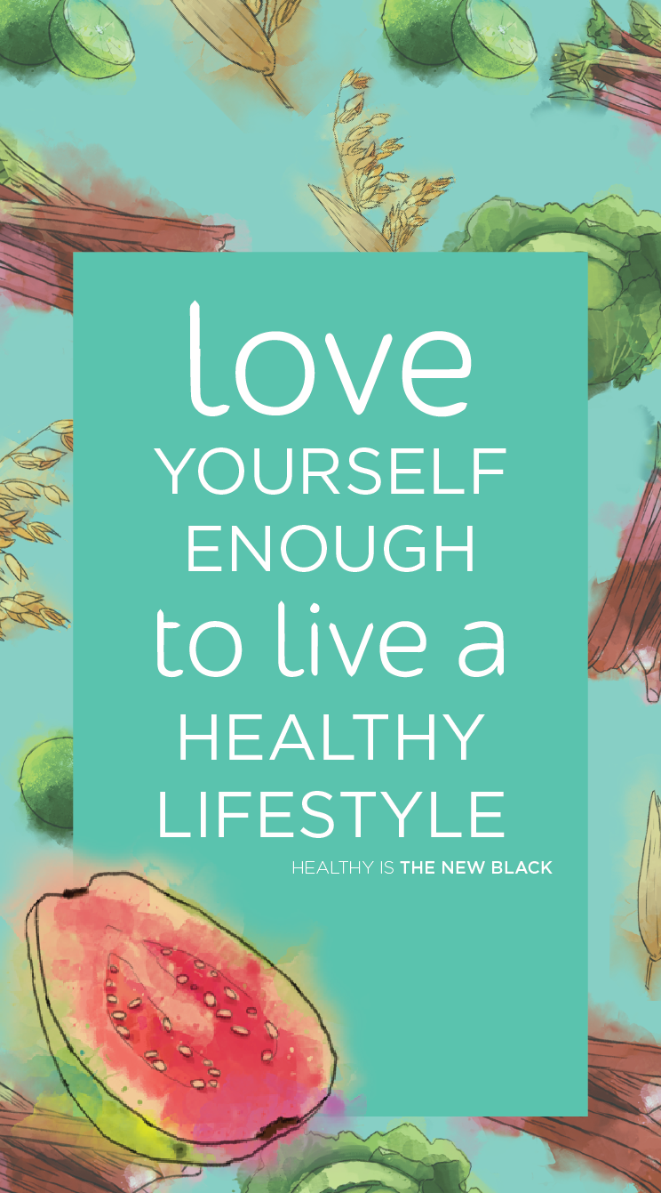Love yourself enough to live a healthy lifestyle ...
