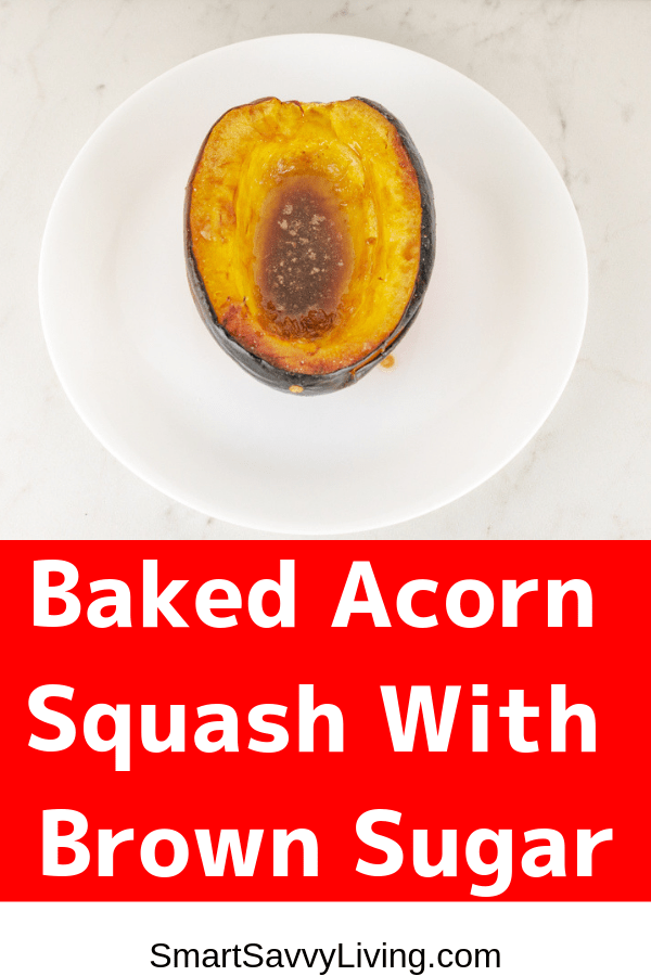 Baked Acorn Squash Recipe With Brown Sugar A Super Easy Side