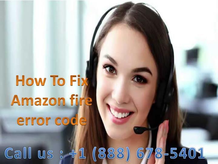 Dial 18886785401 How To Fix Amazon fire error code