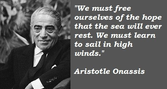 Aristotle Onassis Quotes Aristotle Quotes Aristotle Onassis Best Motivational Quotes Ever