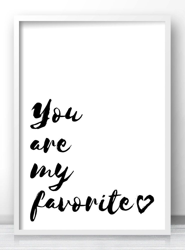 Printable nursery quote you are my favorite black and white typography quote wall