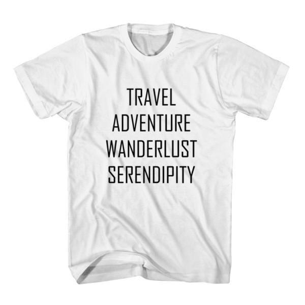 T-Shirt Travel Adventure Wanderlust Serendipity unisex ...