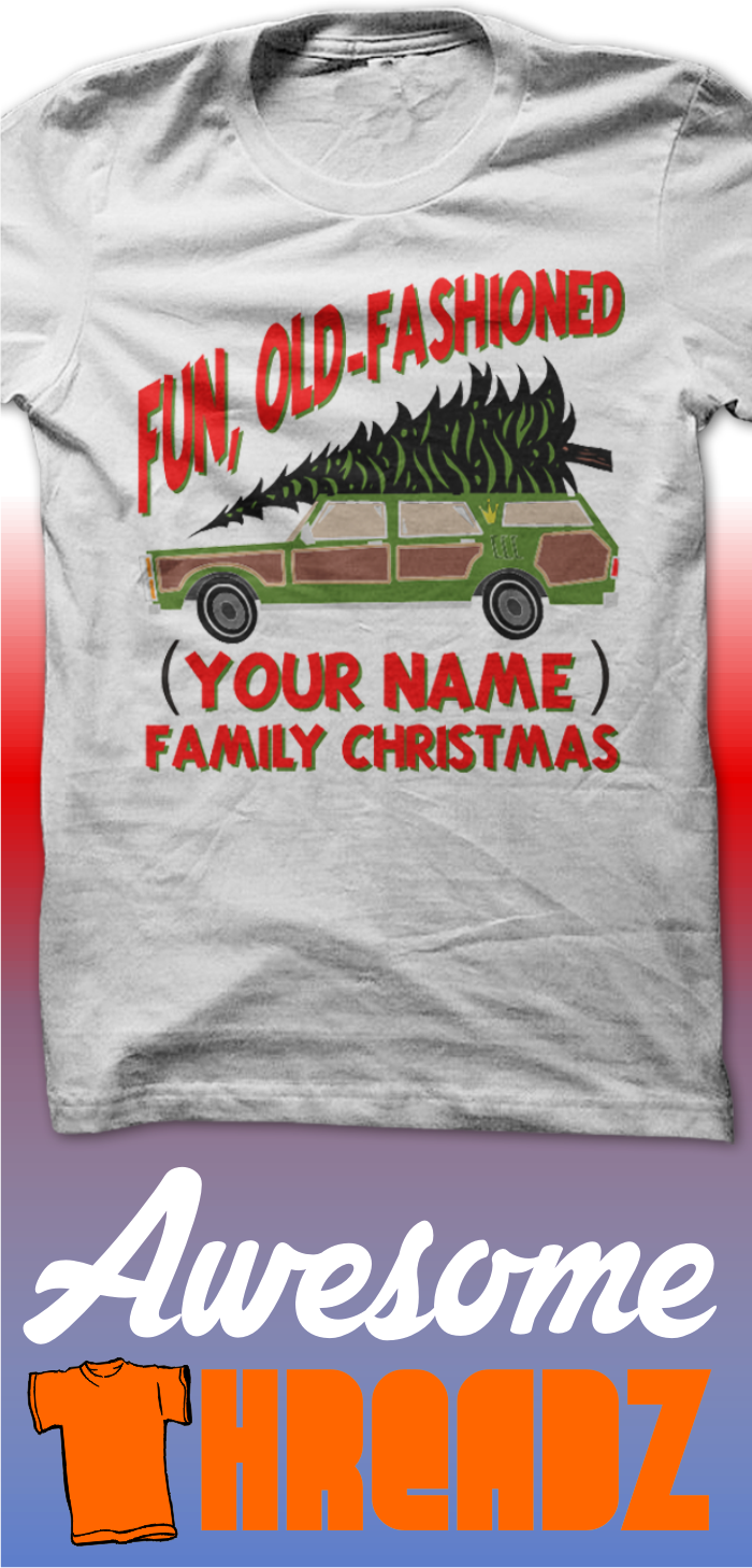 7d3e9aaeac06d Custom Christmas Shirt. Customize this awesome shirt with any name. Fun Old  Fashioned Family Christmas. Us coupon code AWESOME15 and save 15% on your  order.