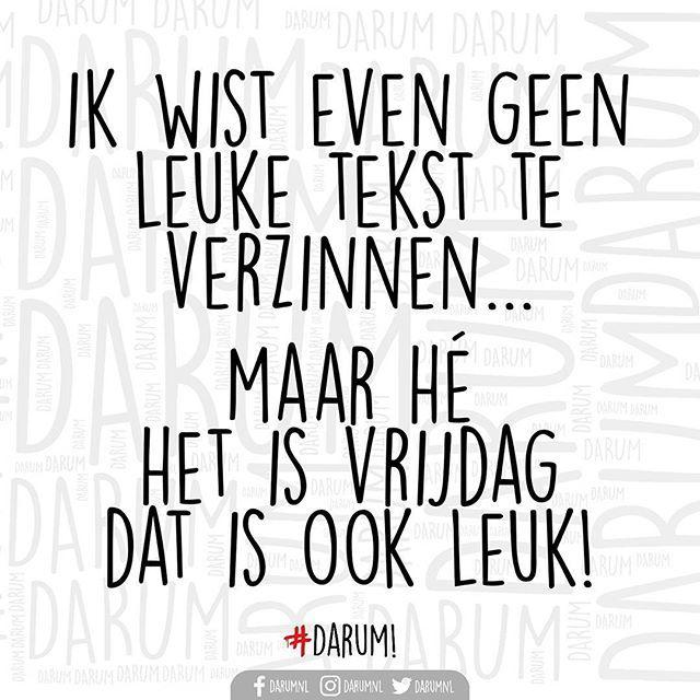 vrijdag spreuken Maar hé, het is vrijdag! #darum | leuke/mooie teksten   Quotes  vrijdag spreuken
