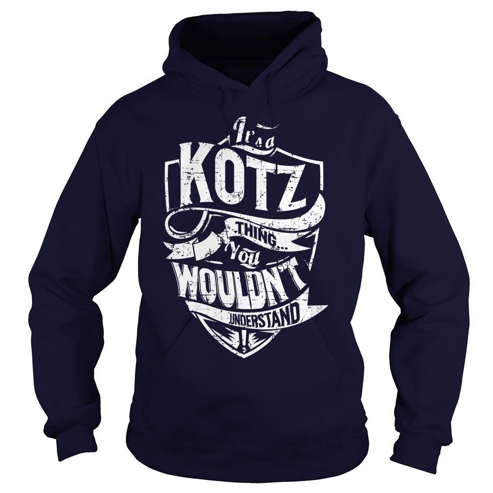 [Top tshirt name tags] Its a KOTZ Thing You Wouldnt Understand Discount Best Hoodies, Tee Shirts