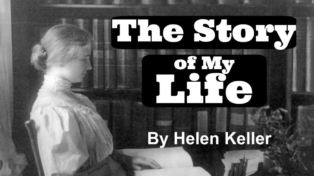 Helen Keller The Story Of My Life Audiobook Helen Keller