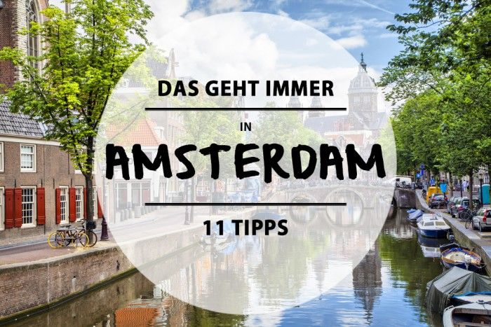Amsterdam – 11 Tipps für deinen Trip in die unfassbar schöne Hauptstadt Hollands