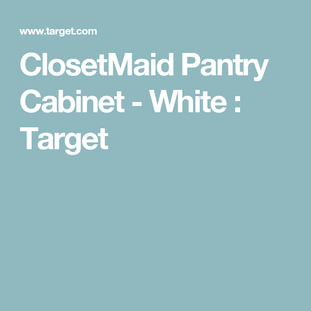 Best Closetmaid Pantry Cabinet White Entryway Storage 400 x 300