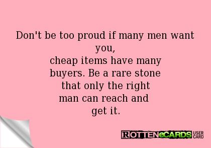 Dont Be Too Proud If Many Men Want You Cheap Items Have Many