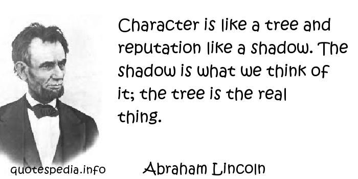 Abraham Lincoln Quotes On Character Quotesgram Good Quotes
