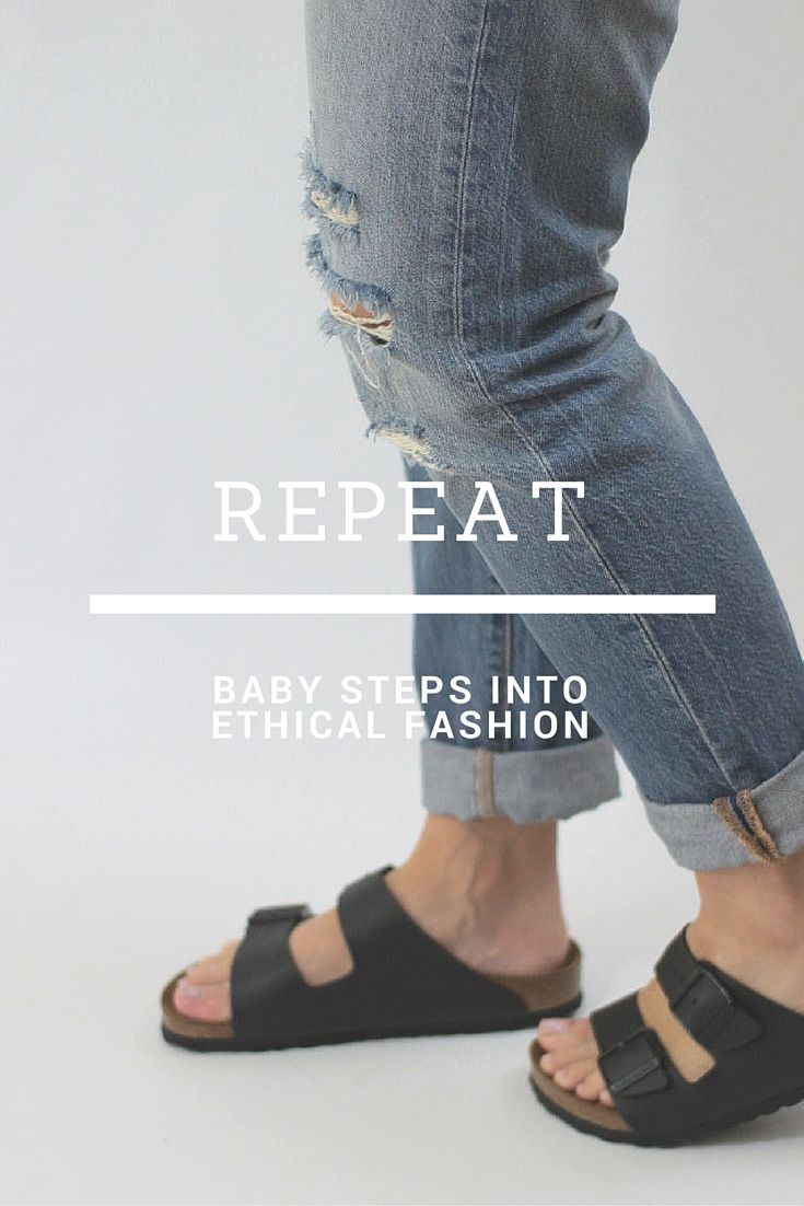 Baby Steps to Ethical Fashion: Repeat, Repeat, Repeat