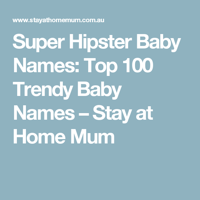 Italian Boy Name: Super Hipster Baby Names: Top 100 Trendy Baby Names