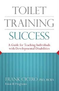 Toilet Training Success A Guide For Teaching Individuals