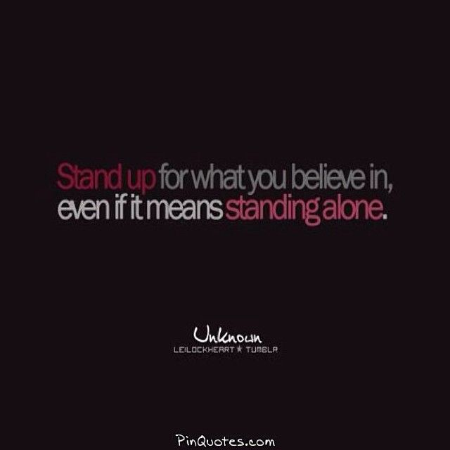 I Wish Everyone Has A Mind Set Of This And Not Caring What Others Think If They Stand For Whats Right Wonder Quotes Quotes Need Quotes
