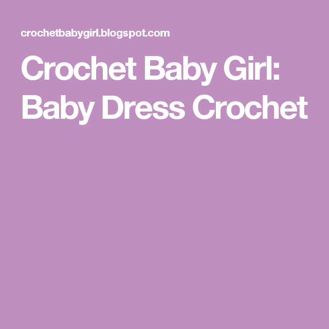 Crochet Baby Girl: Baby Dress Crochet