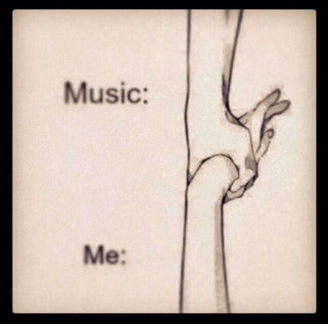 Music, me