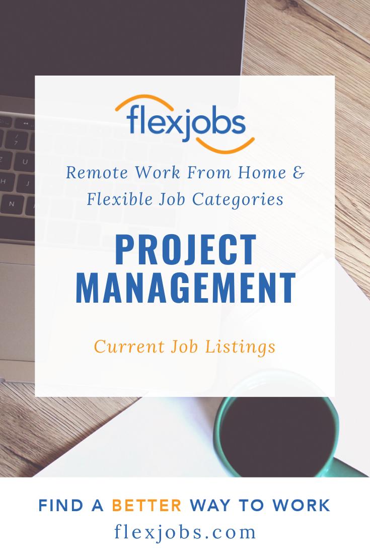 Project Management Current Job Listings Flexjobs Com In 2020 Flexible Jobs Current Job Remote Work