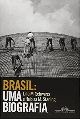 Brasil: Uma Biografia - 9788535925661 - Livros na Amazon Brasil
