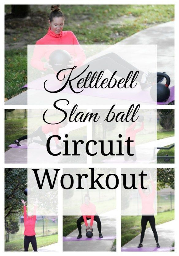 This Kettlebell and Slam Ball Circuit Workout will get your heart pumping and burn those calories! #...