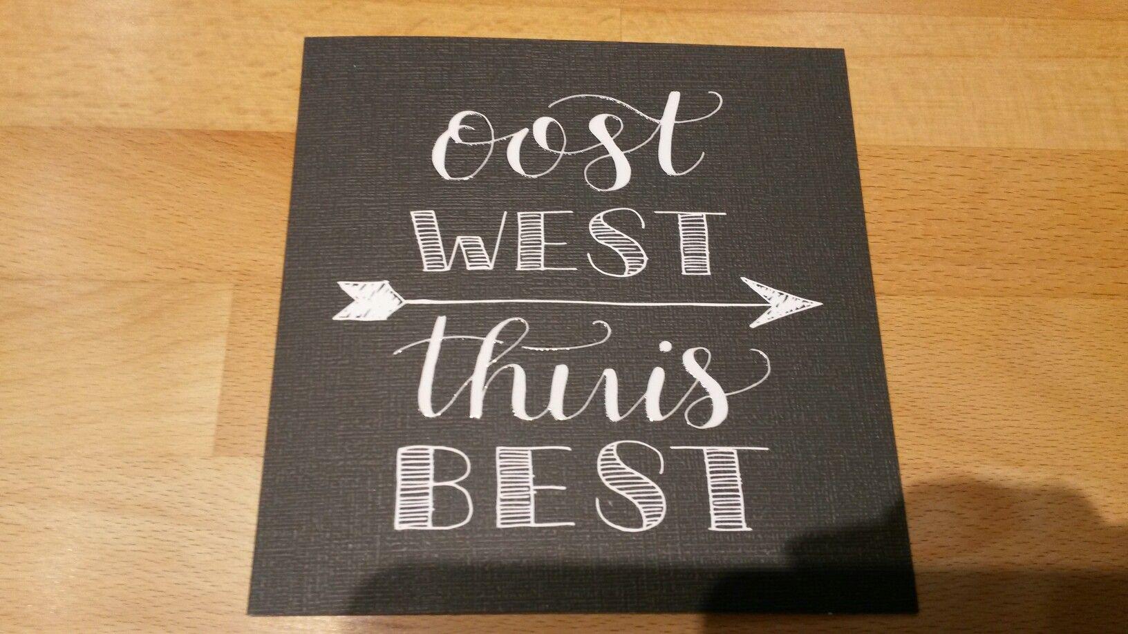 Oost west, thuis best | Handlettering | Pinterest