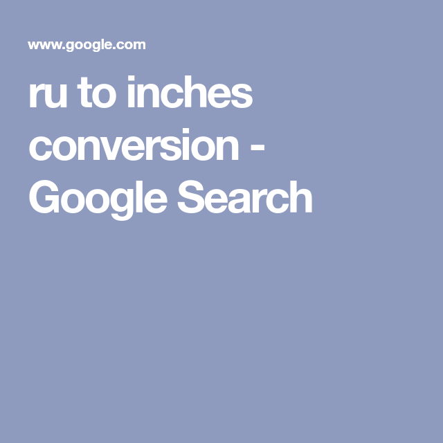 Ru To Inches Conversion - Google Search