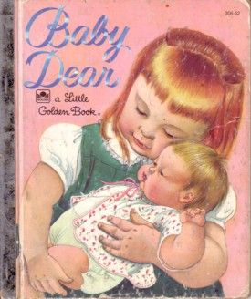 """""""Baby Dear""""  - My all time favorite childhood book... how i knew I always wanted to be a Mom! One day! :-)"""