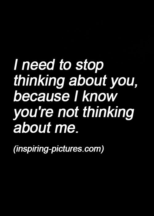 stop thinking about me quotes