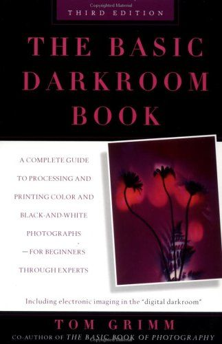 The basic darkroom book compl gt processing ptg color black white photogs for beginners thru
