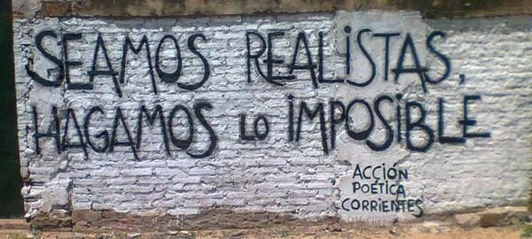 Seamos realistas, hagamos lo imposible. #Accion Poetica Corrientes…