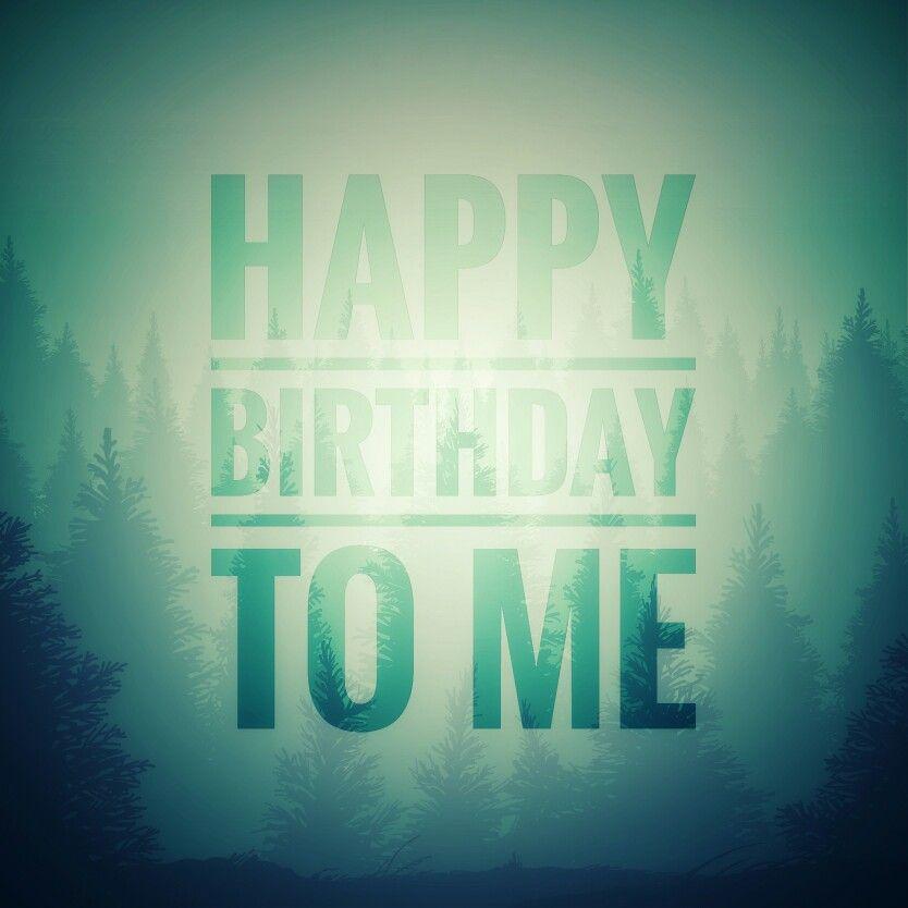 Happy Birthday To Me #Snapseed   Bday   Happy birthday me