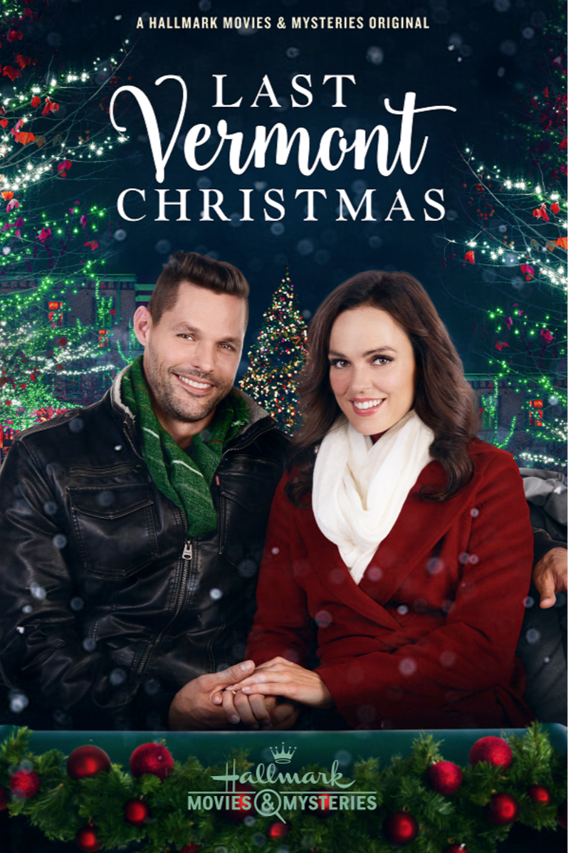 Last Vermont Christmas 2018 With Erin Cahill Justin Bruening Hallmark Channel Christmas Movies Christmas Movies Hallmark Christmas Movies