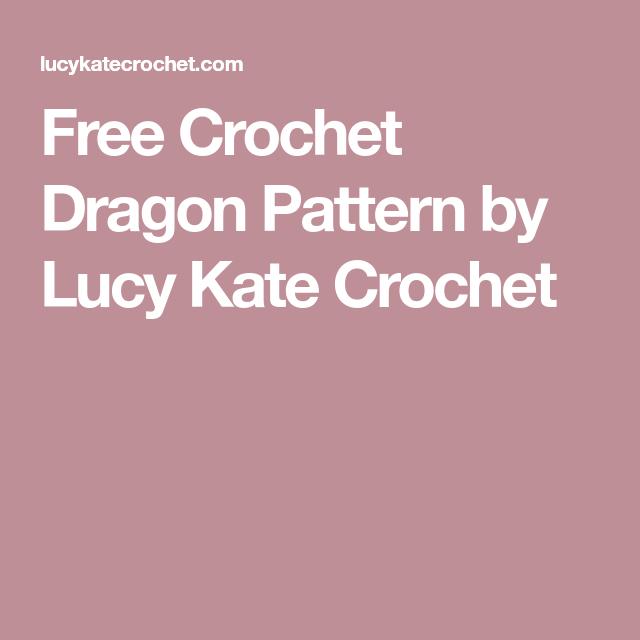 Free Crochet Dragon Pattern by Lucy Kate Crochet
