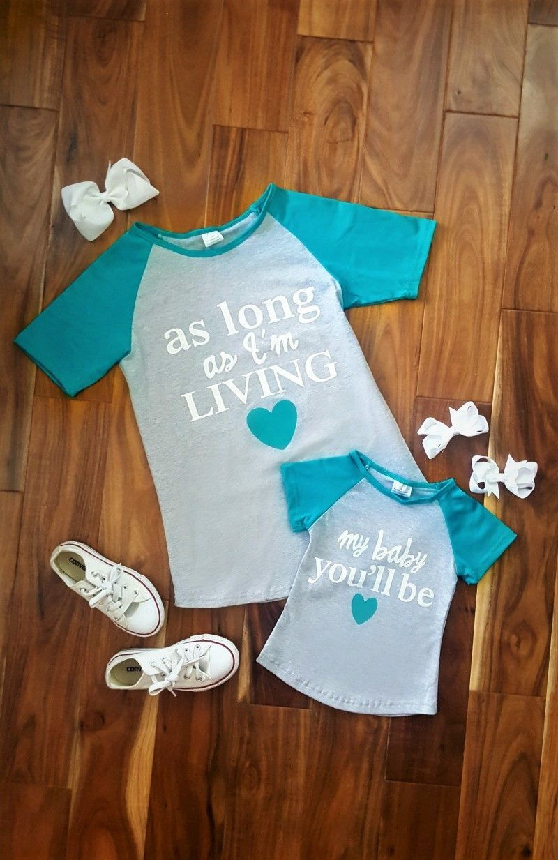 "Mommy & Me - ""As Long As I'm Living... My Baby You'll Be"" Shirts"