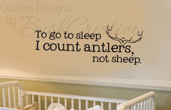 Boys Room Decal Idea    Wall Decals Nursery Hunting Deer Baby Humor by bushcreative, $15.00 - although, I don't think it is exclusive for a boy..