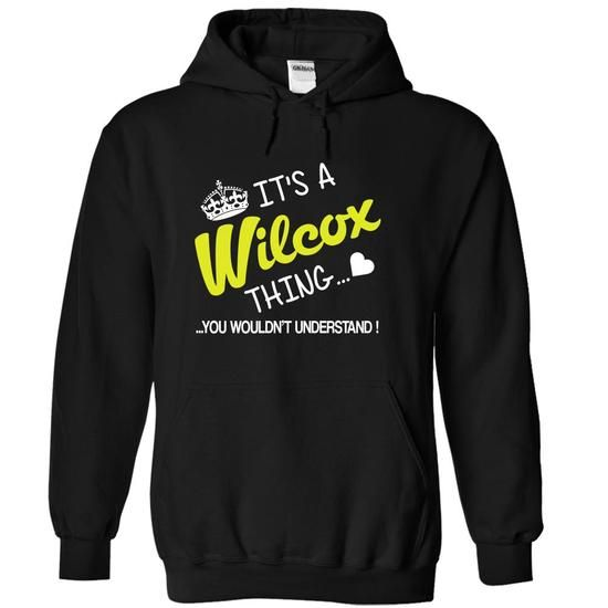 Its A Wilcox Thing - You Wouldnt Understand - #tee itse #womens sweatshirt. SAVE => https://www.sunfrog.com/Names/Its-A-Wilcox-Thing--You-Wouldnt-Understand-Black-4586531-Hoodie.html?68278