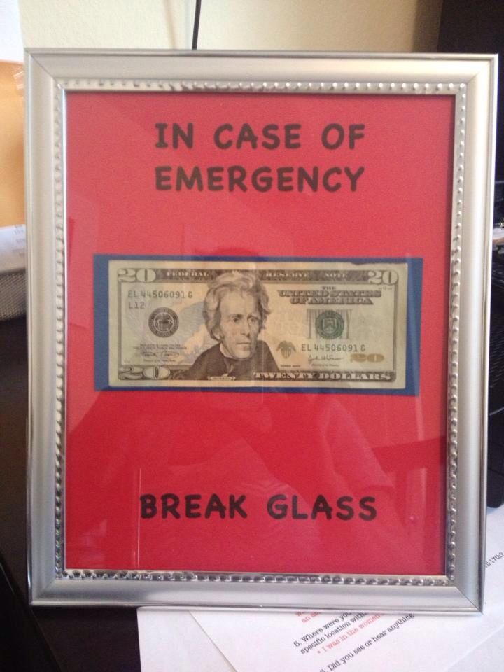 Another Break Glass in Case of Emergency picture frame. This one with $20.00. No matter the amount, it's still a great way to gift cash. Picture frame can be used in new dorm life.