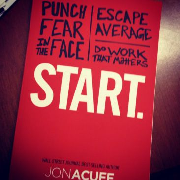 The pre-release copy of @Jon Acuff's new book, Start. Available in April, but you should pre-order it now.