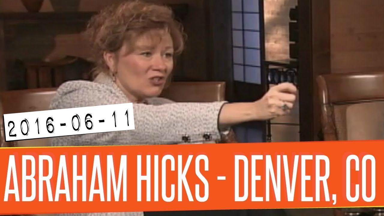 Abraham Hicks 2016 - Denver, CO (2016-06-11) [Audio]