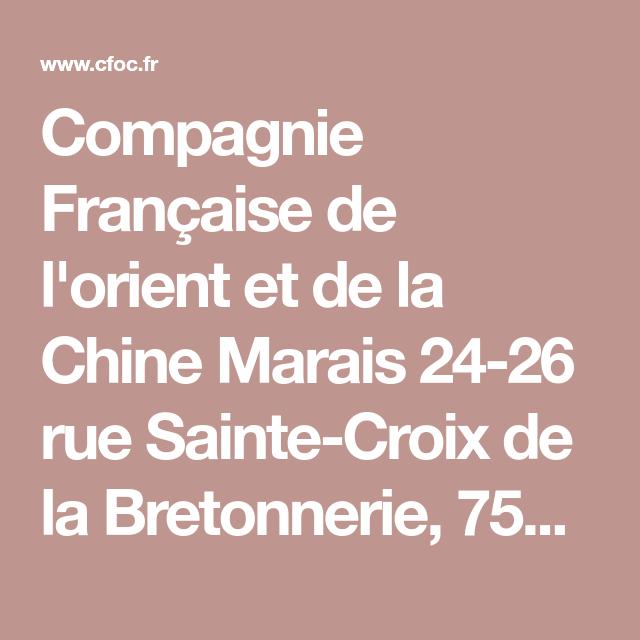 Compagnie Francaise De L Orient Et De La Chine Marais 24 26 Rue Sainte Croix De La Bretonnerie 75004 Paris Ouvert Du Mardi Au Samedi Sainte Croix Paris France