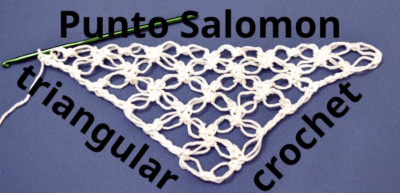 Como tejer el Punto Salomón triangular en tejido crochet o ganchillo ...