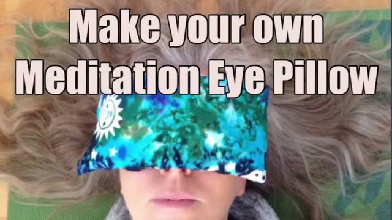 Diy Eye Pillow For Meditation And Yoga Meditation Yoga Diy Pattern Sewing Eye Pillows Lavender Eye Pillows Diy Pillows