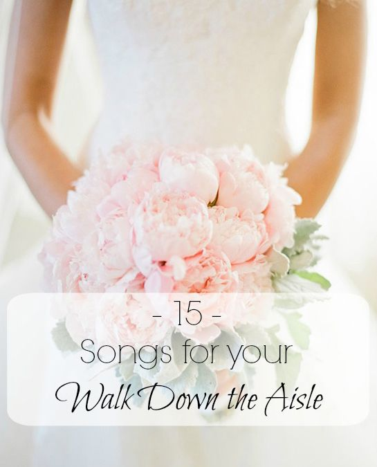 15 Songs For Your Walk Down The Aisle