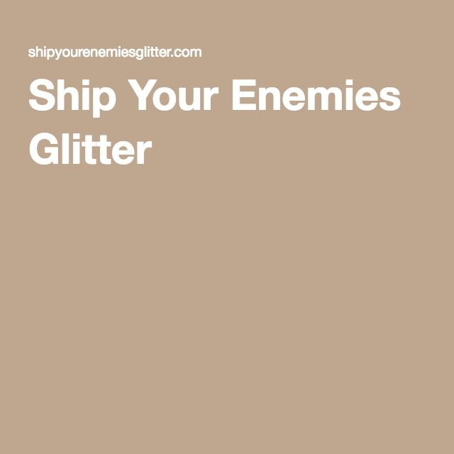 Tigris is a big believer in this, and a person can tell if they've crossed her when they find a locker or mailbox full of glitter.