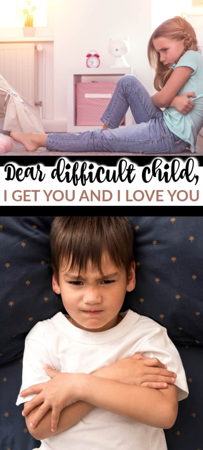 Photo of DEAR DIFFICULT CHILD, I GET YOU AND I LOVE YOU