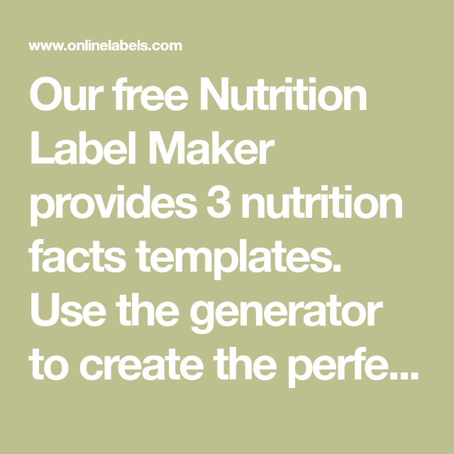 Our Free Nutrition Label Maker Provides 3 Nutrition Facts