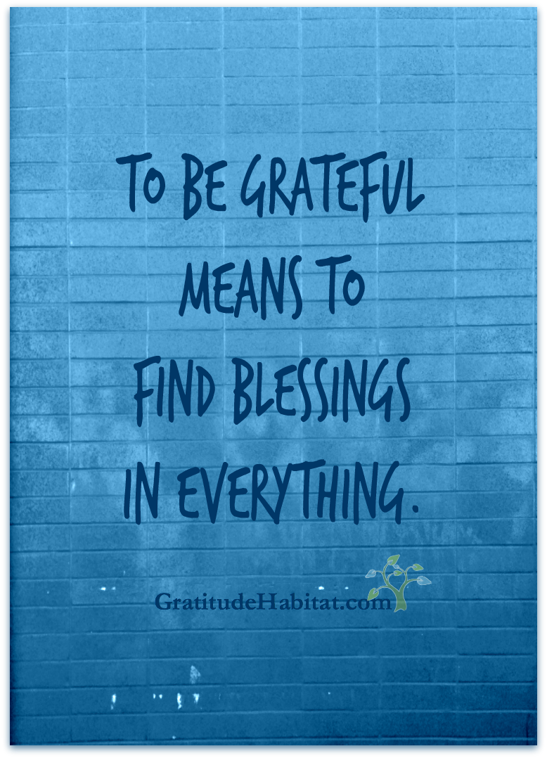 Find blessings in everything. Visit us at www